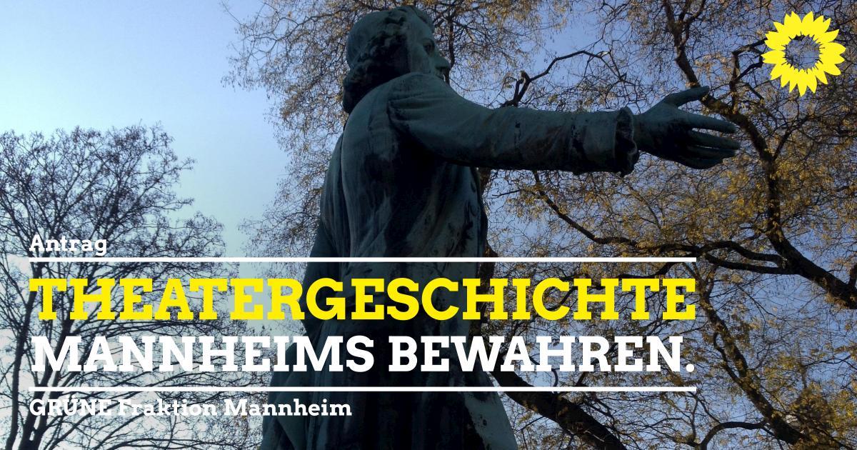 Theatergeschichte Mannheims bewahren.