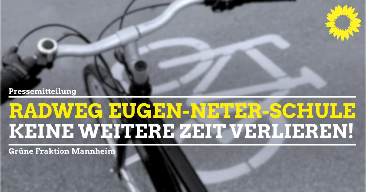 Radweg Eugen-Neter: keine weitere Zeit verlieren!