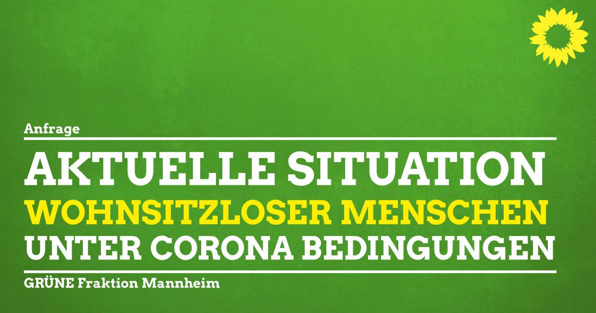 Anfrage Aktuelle Sitiuation wohnsitzloser Menschen in Mannheim unter Corona- Bedingungen