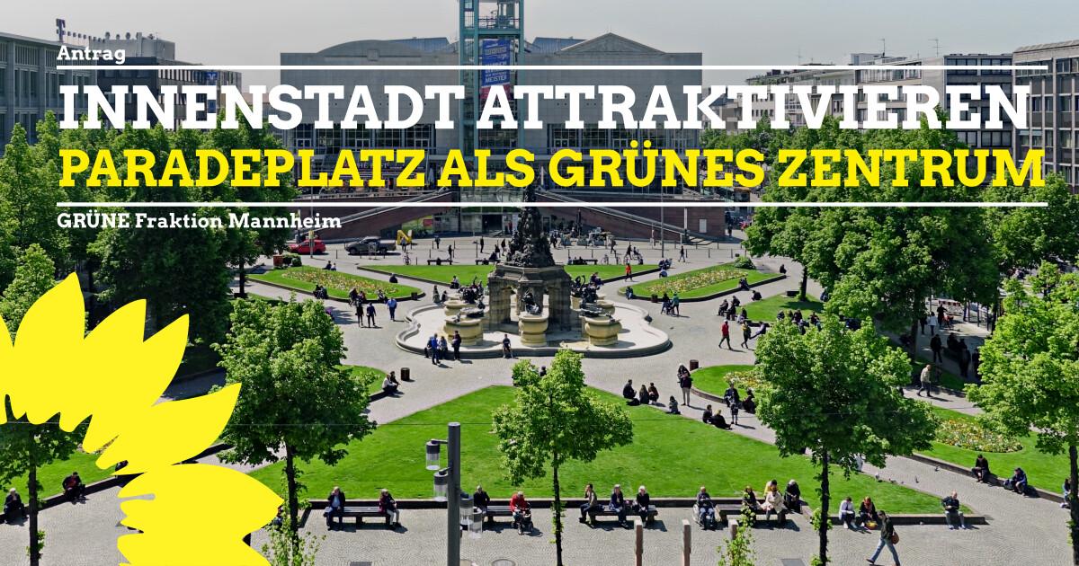 Innenstadt attraktivieren – Paradeplatz als Grünes Zentrum