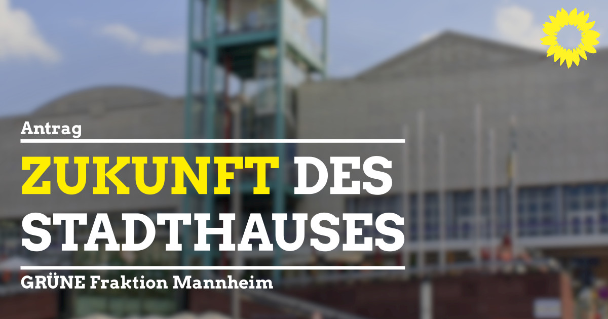 Zukunft des Mannheimer Stadthauses