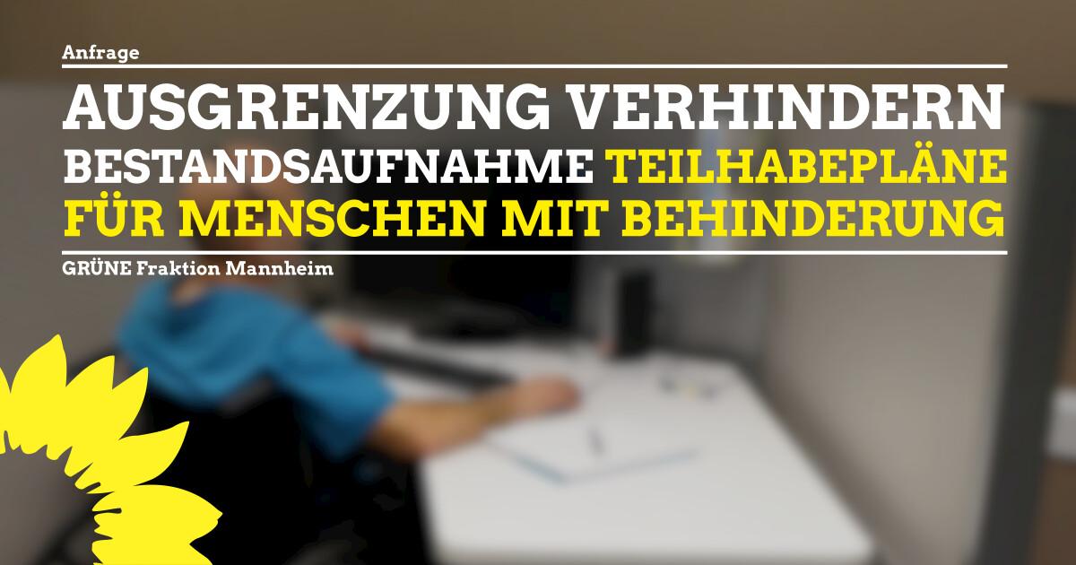 """Anfrage Aktueller Stand """"Teilhabepläne für Menschen mit Behinderung"""" in Mannheim"""