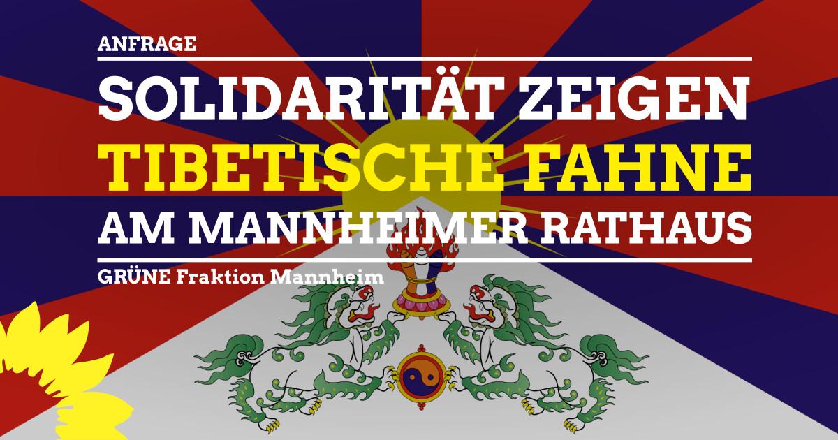 Anfrage Tibetische Fahne am Mannheimer Rathaus