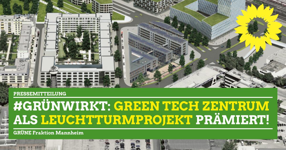Auszeichnung Mannheimer Green Tech Zentrum als Leuchturmprojekt